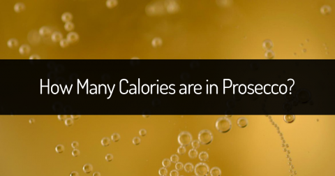 How Many Calories are in Prosecco